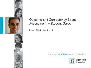 Outcome and Competency Based Assessment: A Student Guide  Robert Thirsk High School