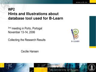 3nd  meeting in Porto, Portogal November 13-14, 2006 Collecting the Research Results