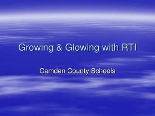 Growing & Glowing with RTI