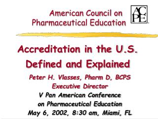 American Council on  Pharmaceutical Education Accreditation in the U.S. Defined and Explained