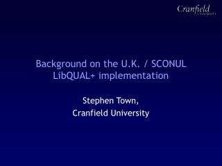 Background on the U.K. / SCONUL LibQUAL+ implementation