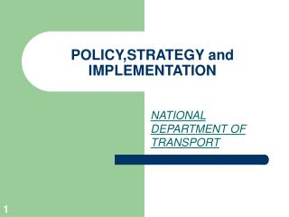 POLICY,STRATEGY and IMPLEMENTATION