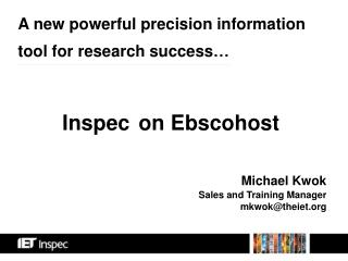 Michael Kwok Sales and Training Manager mkwok@theiet.org