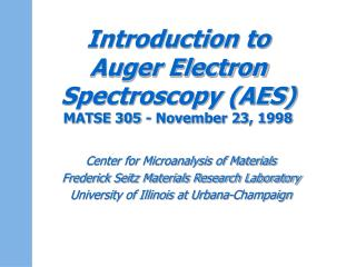 Introduction to  Auger Electron Spectroscopy (AES) MATSE 305 - November 23, 1998