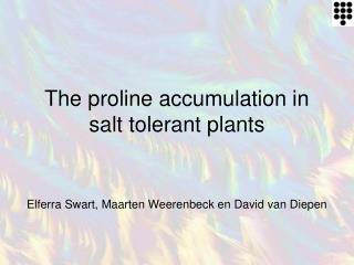The proline accumulation in salt tolerant plants