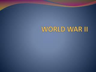 WORLD WAR II