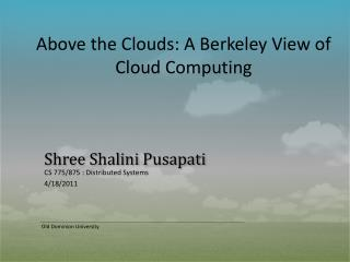 Above the Clouds: A Berkeley View of Cloud Computing