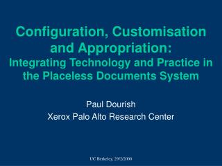 Paul Dourish Xerox Palo Alto Research Center