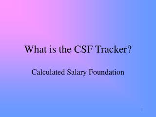 What is the CSF Tracker?