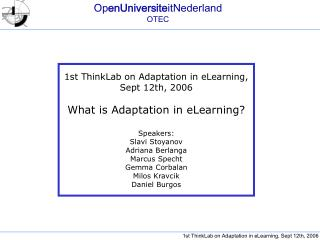 1st ThinkLab on Adaptation in eLearning, Sept 12th, 2006 What is Adaptation in eLearning?