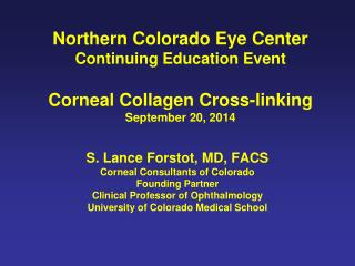 S. Lance Forstot, MD, FACS Corneal Consultants of Colorado Founding Partner