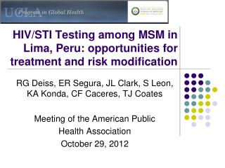 HIV/STI Testing among MSM in Lima, Peru: opportunities for treatment and risk modification
