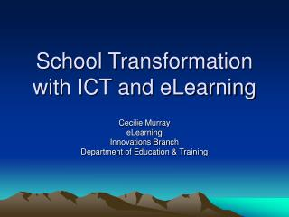 School Transformation with ICT and eLearning