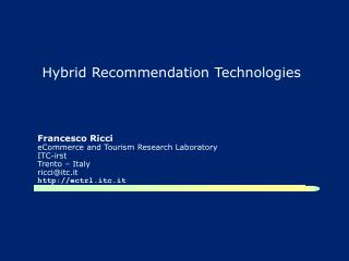 Hybrid Recommendation Technologies
