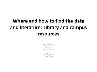 Where and how to find the data and literature: Library and campus resources