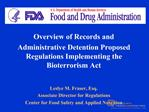 Overview of Records and Administrative Detention Proposed Regulations Implementing the Bioterrorism ActLeslye M. Fraser
