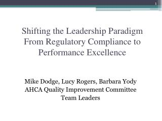 Shifting the Leadership Paradigm From Regulatory Compliance to Performance Excellence