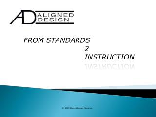 ©  2009 Aligned Design Education