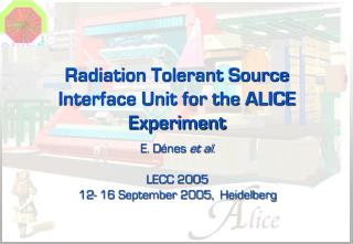 Radiation Tolerant Source Interface Unit for the ALICE Experiment