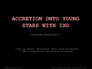 ACCRETION ONTO YOUNG STARS WITH IXO