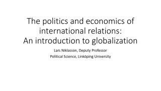 T he  politics  and  economics of  international relations: An  introduction  to  globalization