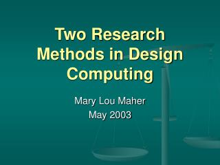 Two Research Methods in Design Computing