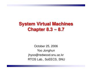 System Virtual Machines Chapter 8.3 ~ 8.7
