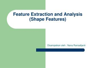 Feature Extraction and Analysis (Shape Features)
