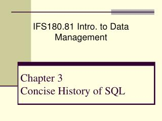 Chapter 3 Concise History of SQL