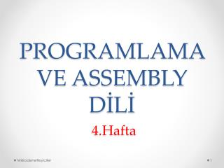 PROGRAMLAMA  VE ASSEMBLY D?L?