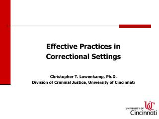 Effective Practices in Correctional Settings Christopher T. Lowenkamp, Ph.D.