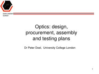 Optics: design, procurement, assembly and testing plans