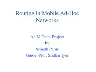 Routing in Mobile Ad-Hoc Networks