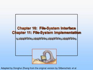 Chapter 10:  File-System Interface Chapter 11: File-System Implementation
