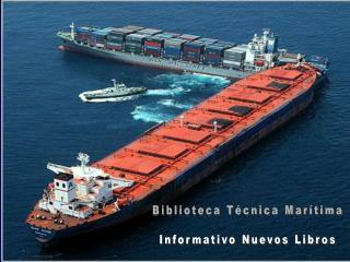 Biblioteca Técnica Marítima Informativo Nuevos Libros