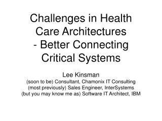 Challenges in Health Care Architectures - Better Connecting Critical Systems