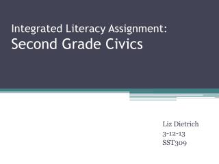 Integrated Literacy Assignment:  Second Grade Civics