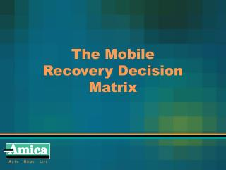 The Mobile Recovery Decision Matrix
