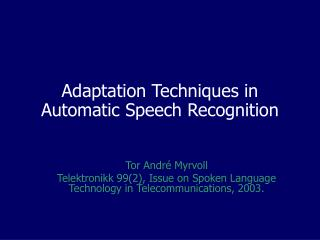 Adaptation Techniques in Automatic Speech Recognition