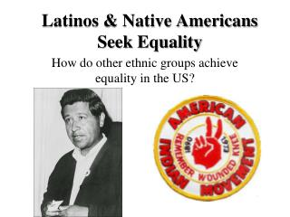 Latinos & Native Americans Seek Equality