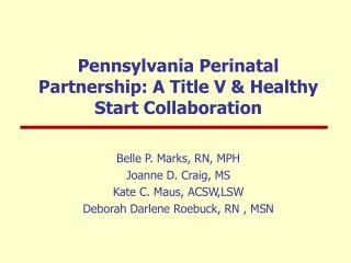Pennsylvania Perinatal Partnership: A Title V & Healthy Start Collaboration