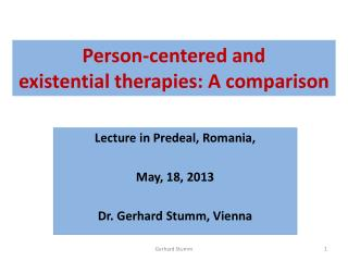 Person- centered and existential  therapies : A  comparison