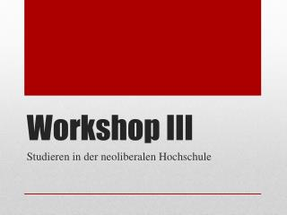 Workshop III