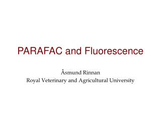 PARAFAC and Fluorescence