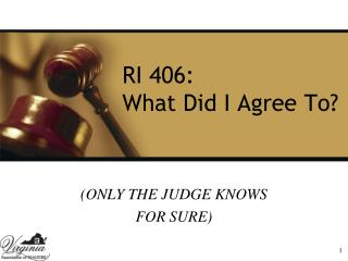 RI 406:  What Did I Agree To?