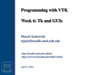 Programming with VTK Week 6: Tk and GUIs
