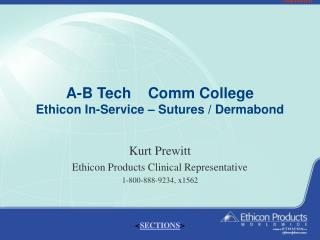 A-B Tech    Comm College         Ethicon In-Service – Sutures / Dermabond