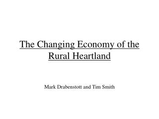 The Changing Economy of the Rural Heartland