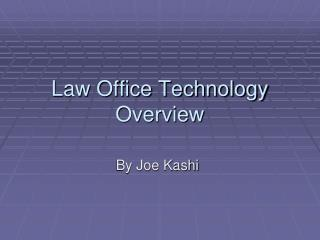 Law Office Technology Overview