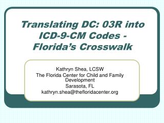 Translating DC: 03R into  ICD-9-CM Codes - Florida s Crosswalk